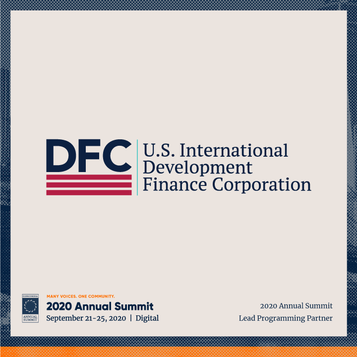 ANN20 DFC - CONCORDIA IS PROUD TO ANNOUNCE THE U.S. INTERNATIONAL DEVELOPMENT FINANCE CORPORATION (DFC) AS A 2020 ANNUAL SUMMIT PROGRAMMING PARTNER